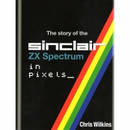 The Story of the ZX Spectrum in Pixels Volume 1